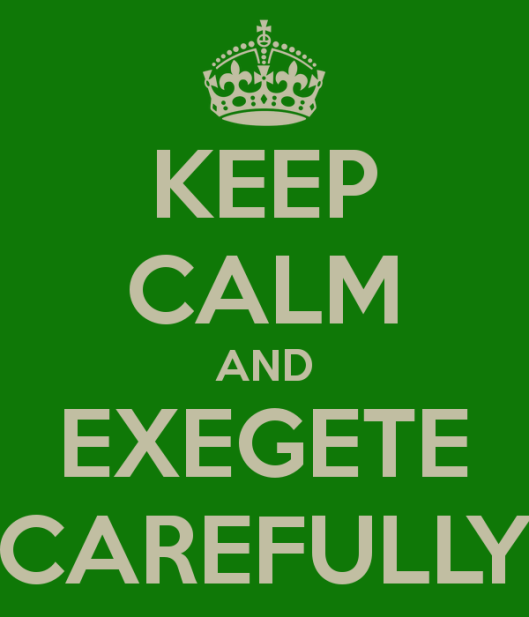 keep-calm-and-exegete-carefully